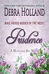 Mail-Order Brides of the West: Prudence: A Montana Sky Series Novel (Mail-Order Brides of the West Series Book 4) Kindle Edition