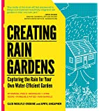 Creating Rain Gardens: Capturing the Rain for Your Own Water…