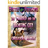 The Wizard and the Floating City (The Bazil Broketail Series Book 5)
