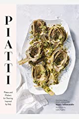 Piatti: Plates and platters for sharing, inspired by Italy Kindle Edition