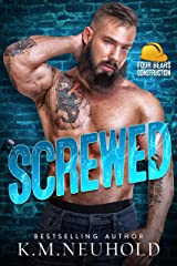 Screwed (Four Bears Construction Book 4) Kindle Edition