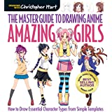 The Master Guide to Drawing Anime: Amazing Girls: How to Draw Essential Character Types from Simple Templates: 2