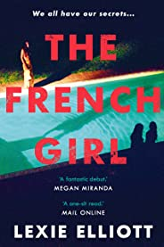 The French Girl: A dark, fresh and exhilarating debut novel of psychological suspense