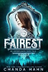 Fairest (An Unfortunate Fairy Tale Book 2) Kindle Edition