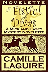 A Fistful of Divas, a Mick and Casey Mystery Novelette Kindle Edition