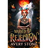 Marked By Rejection: A Paranormal Shifter Romance (Outcast Hollows Pack Book 1)