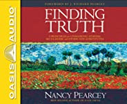 Finding Truth: 5 Principles for Unmasking Atheism, Secularism, and Other God Substitutes: Library Edition