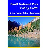 Banff National Park Hiking Guide: A Guide to Day Hikes in Banff National Park (English Edition)