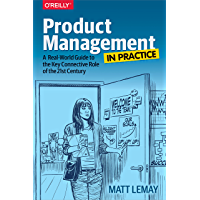 Product Management in Practice: A Real-World Guide to the Ke…