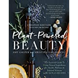 Plant-Powered Beauty, Updated Edition: The Essential Guide to Using Natural Ingredients for Health, Wellness, and Personal Sk