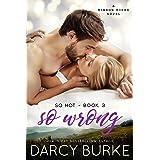 So Wrong: A Ribbon Ridge Novel (So Hot Book 3)