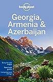Lonely Planet Georgia, Armenia & Azerbaijan (Multi Country Guide)
