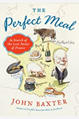 The Perfect Meal: In Search of the Lost Tastes of France Kindle Edition