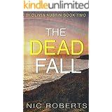 The Dead Fall (DI Olivia Austin Book 2): A fast-paced crime thriller