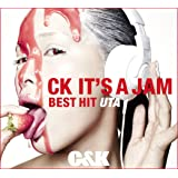 CK IT'S A JAM~BEST HIT UTA