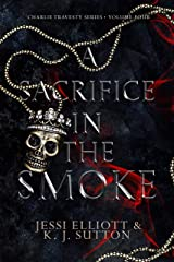 A Sacrifice in the Smoke (Charlie Travesty Book 4) Kindle Edition