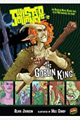 The Goblin King: Book 10 (Twisted Journeys ®) Kindle Edition