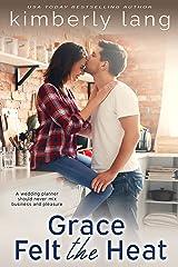 Grace Felt the Heat (A When Honey Got Married... novella) Kindle Edition