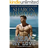 SEAL My Love: A SEAL Brotherhood Novel