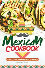 Mexican Cookbook: A Fiesta of Traditional Flavors Kindle Edition
