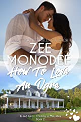 How To Love An Ogre (Island Girls: 3 Sisters In Mauritius Book 2) Kindle Edition