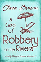 A Case of Robbery on the Riviera (A Freddy Pilkington-Soames Adventure Book 6) Kindle Edition