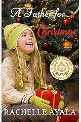 A Father for Christmas (A Veteran's Christmas Book 1) Kindle Edition