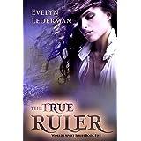 The True Ruler (Worlds Apart Series Book 5)