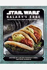 Star Wars - Galaxy's Edge: The Official Black Spire Outpost Cookbook Hardcover