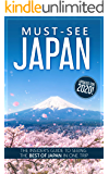 Must-See Japan (2020 Edition): The complete insider's guide to seeing the best of Japan in one trip (English Edition)