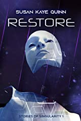 Restore (Stories of Singularity #1) Kindle Edition