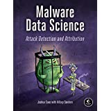 Malware Data Science: Attack, Detection, and Attribution