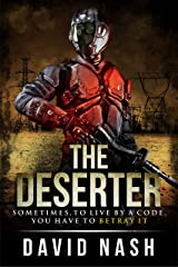 The Deserter: Sometimes, in order to live by a code, you have to betray it (The Legion Chronicles Book 1) Kindle Edition