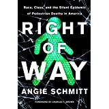 Right of Way:: Race, Class, and the Silent Epidemic of Pedestrian Deaths in America