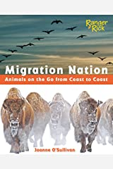 Migration Nation (National Wildlife Federation): Animals on the Go from Coast to Coast Hardcover