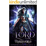 Lord of the Underworld: A Hades & Persephone retelling Paranormal Romance (Operation Hades Book 2)