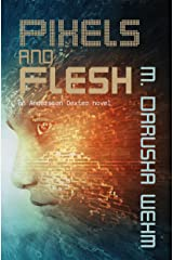 Pixels and Flesh (Andersson Dexter Book 4) Kindle Edition