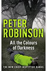 All the Colours of Darkness: DCI Banks 18 Kindle Edition