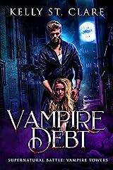 Vampire Debt: Supernatural Battle (Vampire Towers Book 2) Kindle Edition