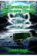 El especialista en viajes en el tiempo (Spanish Edition) Kindle Edition