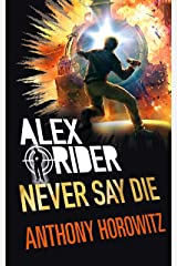 Never Say Die (Alex Rider Book 11) Kindle Edition