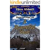 A Resurrected Heart (Eastern Sierra Brides 1884 Book 2)