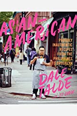 Asian-American: Proudly Inauthentic Recipes from the Philippines to Brooklyn Kindle Edition