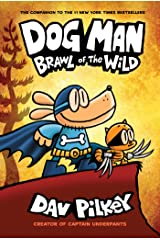 Dog Man: Brawl of the Wild: From the Creator of Captain Underpants (Dog Man #6) Kindle Edition