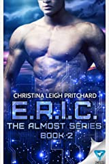 E.R.I.C. (The Almost Series Book 2) Kindle Edition
