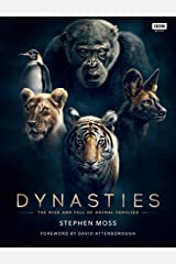 Dynasties: The Rise and Fall of Animal Families (TV Tie in) Kindle Edition