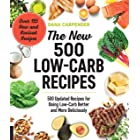 The New 500 Low-Carb Recipes: 500 Updated Recipes for Doing Low-Carb Better and More Deliciously