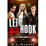 Left Hook - On The Run (Book 2): Survival always comes at a price