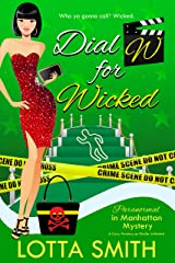 Dial W for Wicked (Paranormal in Manhattan Mystery: A Cozy Mystery Book 12) Kindle Edition