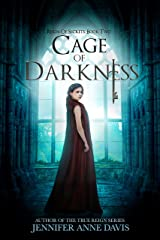 Cage of Darkness: Reign of Secrets, Book 2 Kindle Edition